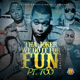 We Do It For Fun Pt. TOO Tha Joker  front cover