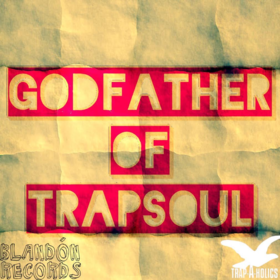 GODFATHER OF TRAPSOUL Trap-A-Holics front cover