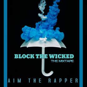 Block The Wicked Aim The Rapper front cover