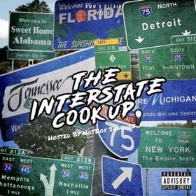 The Interstate Cook Up Vol. 1 Hosted By: Hotboy Sanchez Various Artists front cover