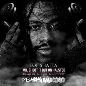 Mr. Shoot It Out On Halsted Top Shatta front cover