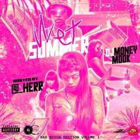 Wet Summers : Bad Bitch Edition Hosted By Herr DJ Money Mook front cover
