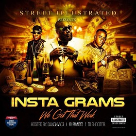 Street Illustrated Presents Insta Grams : We Got That Work Various Artists front cover