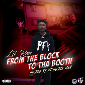 Lil Ren - From The Block To Tha Booth by Dj Hustle Man