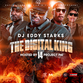 The Digital King 14 (Hosted by Project Pat) Eddy Starks front cover
