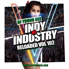 Dj Young Cee- INDY VS INDSTRY RELOADED Vol 102 Dj Young Cee front cover