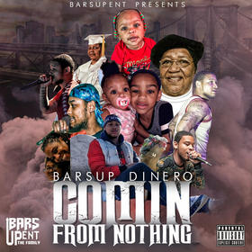 Comin From Nothing BarsUp Dinero front cover