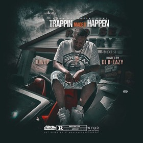 Trappin Made It Happen JuWop front cover