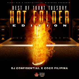 "THE BEST OF TURNT TUESDAY ""HOT FOLDER EDITION"" Dj Confidential front cover"