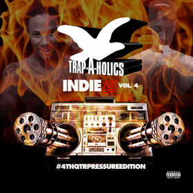 Indie 💯 Vol. 4 #4thQtrPressureEdition Trap-A-Holics front cover