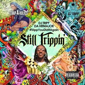#TrippYouDidItAgain2: Still Trippin  DJ Tripp Da Hit Major front cover