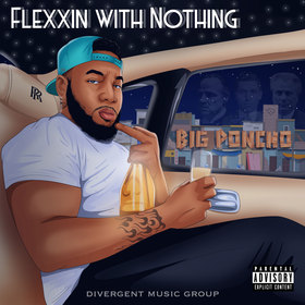 FLEXXIN WITH NOTHING by BIG PONCHO