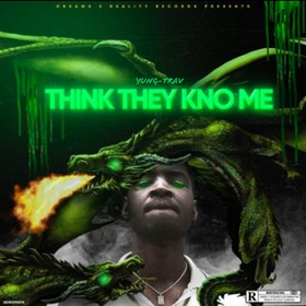 Think They Kno Me Yung-Trav front cover