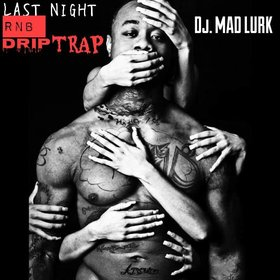 RNB Drip Trap LastNight front cover