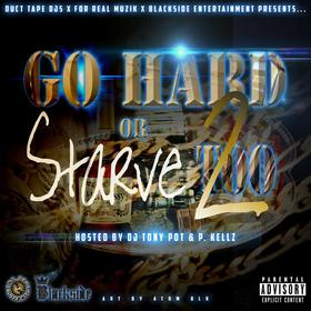 Go Hard Or Starve 2 (Hosted by P.Kellz) Dj Tony Pot front cover