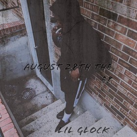August 28th The Ep Lil Glockk front cover