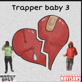Trapper baby 3 by Trap$tarchaz