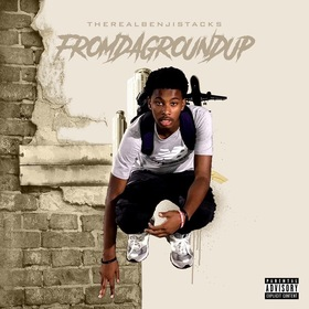 FromDaGroundUp TheRealBenjiStacks front cover