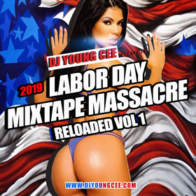 Dj Young Cee- Labor Day Massacre Reloaded Vol 1 Dj Young Cee front cover