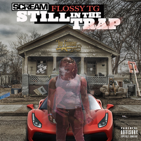 Still In The Trap Flossy TG front cover