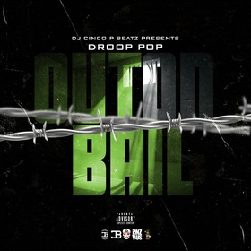 Droop Pop - Out On Bail DJ Cinco P Beatz front cover