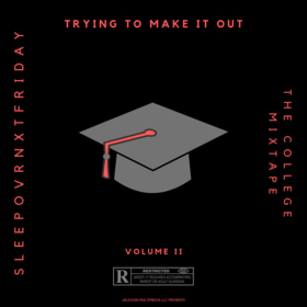 Trying To Make It Out vol. 2 SLEEPOVRNXTFRIDAY front cover