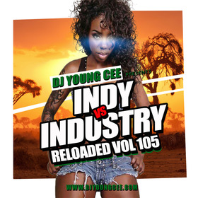 Dj Young Cee- INDY VS INDSTRY RELOADED Vol 105 Dj Young Cee front cover