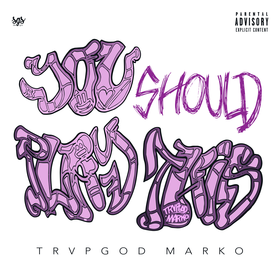 You Should Play This Trvpgod Marko  front cover