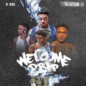 Welcome 2 Drip  [The Return] DJ Benji front cover