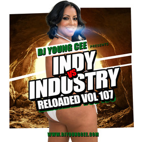 Dj Young Cee- INDY VS INDSTRY RELOADED Vol 107 Dj Young Cee front cover