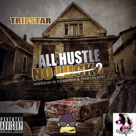 All Hustle No Luck 2 Tripstar front cover