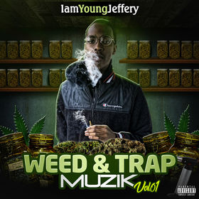 Weed & Trap Muzik Vol.1 IamYoungJeffery front cover