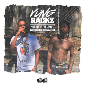 Prophet Of The Streets by Yung Rackz