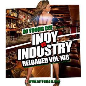 Dj Young Cee- INDY VS INDSTRY RELOADED Vol 108 Dj Young Cee front cover
