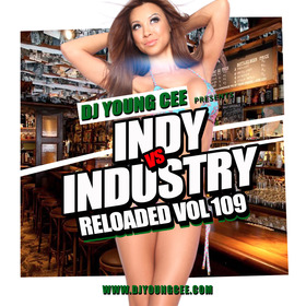 Dj Young Cee- INDY VS INDSTRY RELOADED Vol 109 Dj Young Cee front cover