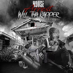 House Arrest WillThaRapper front cover