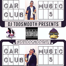 Car Club Music 5 DJ TooSmooth front cover
