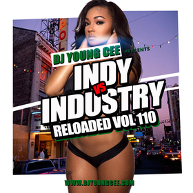 Dj Young Cee- INDY VS INDSTRY RELOADED Vol 110 Dj Young Cee front cover