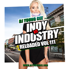 Dj Young Cee- INDY VS INDSTRY RELOADED Vol 111 Dj Young Cee front cover