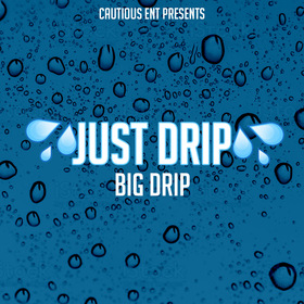 Cautious Ent. Presents Just Drip CHILL iGRIND WILL front cover
