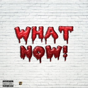 What Now! by Yung Croxx