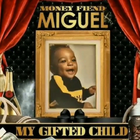 My Gifted Child by MoneyFiend Miguel