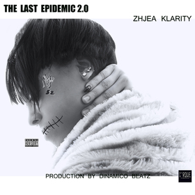 Zhjea Klarity - The Last Epidemic 2.0 DJ Infamous front cover