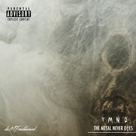 T.M.N.D. (The Metal Never Dies) Snippets daMFmastermind front cover