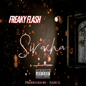 """Freaky Flash """"Siracha"""" (prod. Nate G) Nate G front cover"""