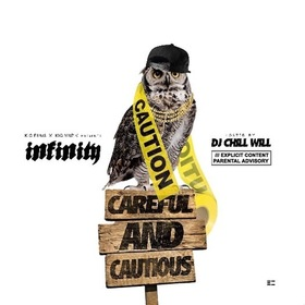 INFINITY KIG CareFul & Cautious by CHILL iGRIND WILL