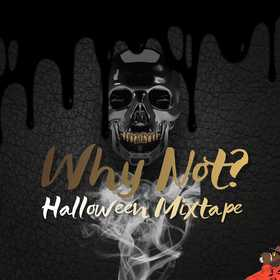 Why Not?(Halloween Mixtape) Various Artists front cover
