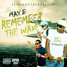 Remember The Wave Max B front cover