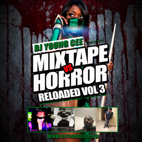 DJ YOUNG CEE- MIXTAPE HORROR VOL 3 Dj Young Cee front cover