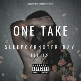 One Take (Feat. Lil JÆ) SLEEPOVRNXTFRIDAY front cover